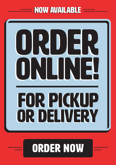 Order Online - For Pickup or Delivery